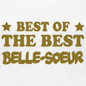 Best of the best belle-soeur T-skjorter - Premium T-skjorte for kvinner