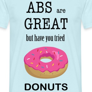 Donuts Are Great - Männer T-Shirt