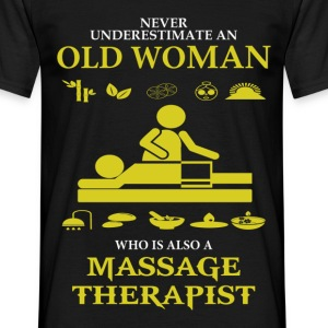 Massage - Never Underestimate An Old Woman.png T-Shirts - Men's T-Shirt