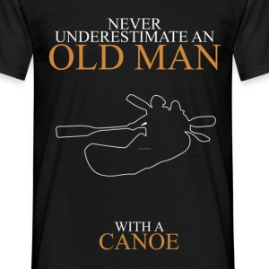 Never Underestimate An Old Man Canoe.png T-Shirts - Men's T-Shirt