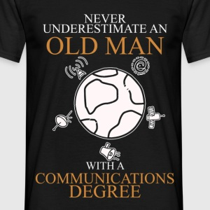 Never Underestimate An Old Man Communications.png T-Shirts - Men's T-Shirt