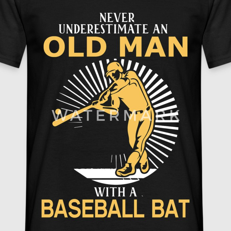 Never Underestimate An Old Man With A Baseball Bat - Men's T-Shirt