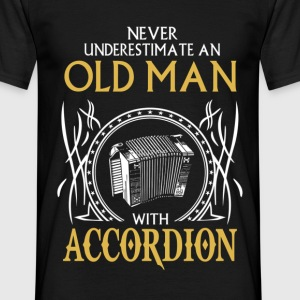 Never underestimate an old man with accordion.png T-Shirts - Men's T-Shirt