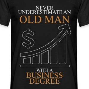 Never Underestimate An Old Man Business.png T-Shirts - Men's T-Shirt