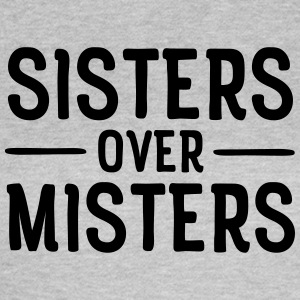 Sisters Before Misters Tee shirts - T-shirt Femme