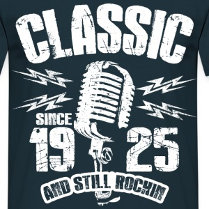 1925 And Still Rockin T-Shirts - Männer T-Shirt