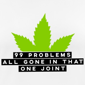 99 problems all gone in that one joint Sportbekleidung - Frauen T-Shirt atmungsaktiv