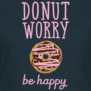 Donut Worry - Be Happy Tee shirts - T-shirt Femme