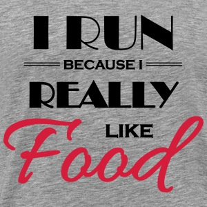 I run because I really like food T-Shirts - Men's Premium T-Shirt