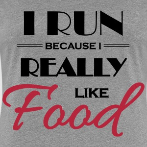 I run because I really like food T-shirts - Vrouwen Premium T-shirt