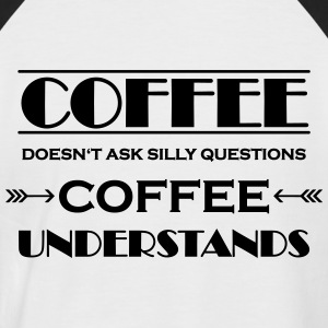 Coffee doesn't ask silly questions T-shirts - Kortärmad basebolltröja herr