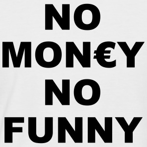 NO MONEY NO FUNNY T-Shirts - Männer Baseball-T-Shirt