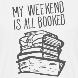 My Weekend Is All Booked T-Shirts - Männer T-Shirt