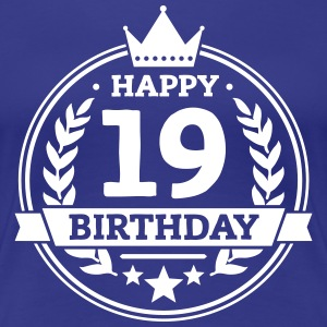 Happy 19. Birthday T-Shirts - Frauen Premium T-Shirt