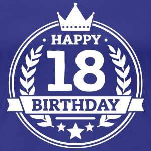 Happy 18. Birthday T-Shirts - Frauen Premium T-Shirt