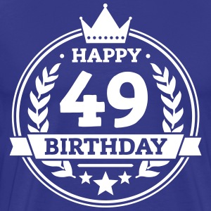 Happy 49. Birthday T-Shirts - Männer Premium T-Shirt