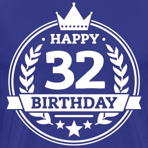 Happy 32. Birthday T-Shirts - Männer Premium T-Shirt