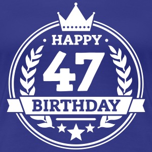 Happy 47. Birthday T-Shirts - Frauen Premium T-Shirt