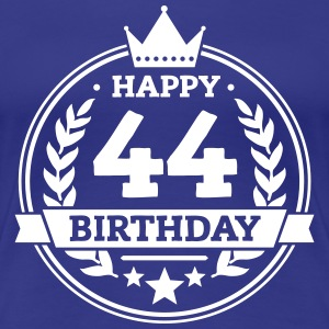 Happy 44. Birthday T-Shirts - Frauen Premium T-Shirt