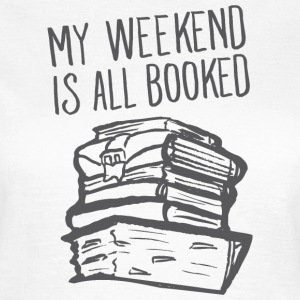 My Weekend Is All Booked T-Shirts - Women's T-Shirt