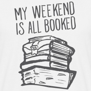 My Weekend Is All Booked T-skjorter - T-skjorte for menn