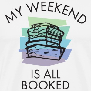 My Weekend Is All Booked (color) T-Shirts - Männer Premium T-Shirt