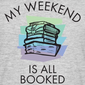 My Weekend Is All Booked (color) T-Shirts - Men's T-Shirt