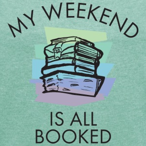 My Weekend Is All Booked (color) T-skjorter - T-skjorte med rulleermer for kvinner