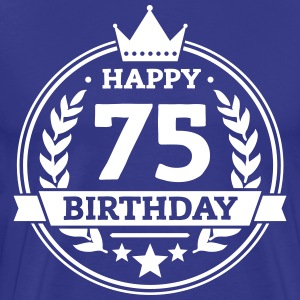 Happy 75. Birthday T-Shirts - Männer Premium T-Shirt