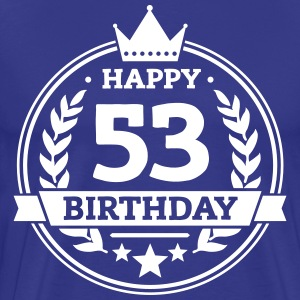Happy 53. Birthday T-Shirts - Männer Premium T-Shirt
