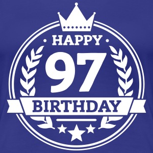 Happy 97. Birthday T-Shirts - Frauen Premium T-Shirt