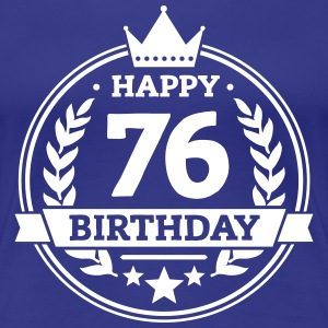 Happy 76. Birthday T-Shirts - Frauen Premium T-Shirt