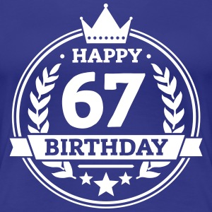 Happy 67. Birthday T-Shirts - Frauen Premium T-Shirt