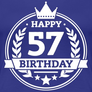 Happy 57. Birthday T-Shirts - Frauen Premium T-Shirt