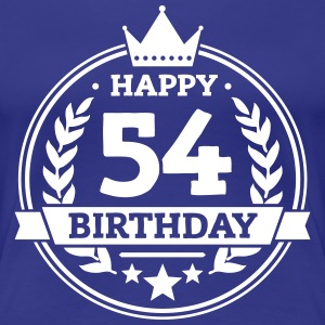 Happy 54. Birthday T-Shirts - Frauen Premium T-Shirt