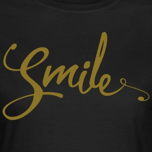 Smile Funny Quote Tee shirts - T-shirt Femme