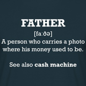 fathers money T-Shirts - Men's T-Shirt