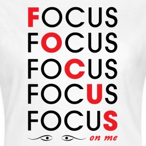 FOCUS - Women's T-Shirt