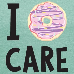 I Donut Care T-Shirts - Women's T-shirt with rolled up sleeves