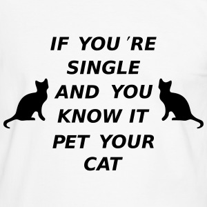 If You're Single And You Know It Pet Your Cat T-shirts - Mannen contrastshirt