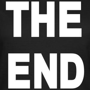 The End T-shirts - Vrouwen T-shirt