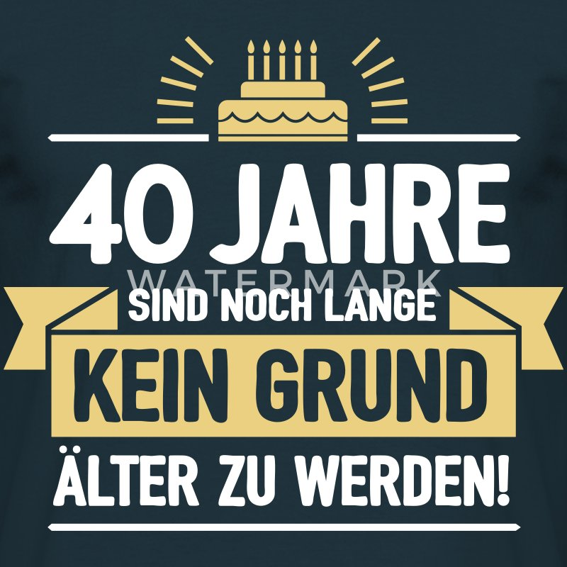 geburtstag 40 jahre t shirt spreadshirt. Black Bedroom Furniture Sets. Home Design Ideas