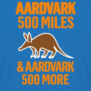 Aardvark 500 Miles - Men's T-Shirt