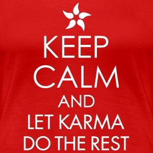 Keep Calm And Let Karma Do The Rest T-Shirts - Frauen Premium T-Shirt