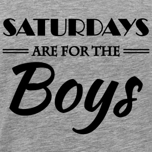 Saturdays are for the boys T-Shirts - Men's Premium T-Shirt