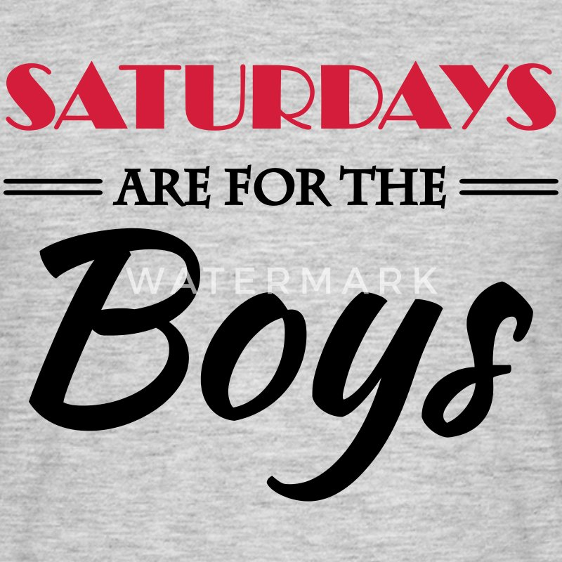 Saturdays are for the boys T-Shirts - Men's T-Shirt