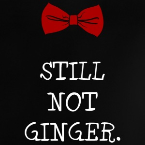 Still Not Ginger Baby T-Shirts - Baby T-Shirt