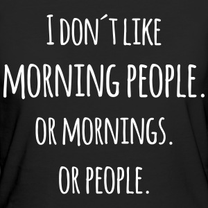 I don´t like morning people Blague marrante Tee shirts - T-shirt Bio Femme