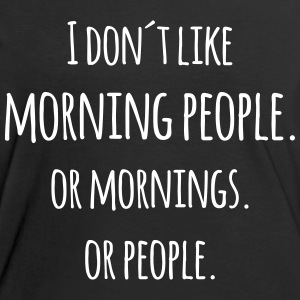 I don´t like morning people Morgenmuffel Spruch T-Shirts - Frauen Kontrast-T-Shirt