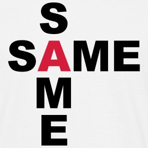 SAME SAME, BUT DIFFERENT - Männer T-Shirt
